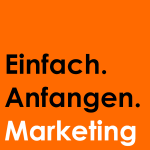 Einfach. Anfangen. Marketing