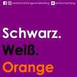 Schwarz. Weiß. Orange